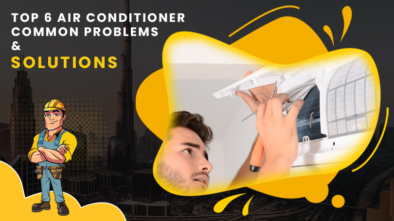 Top 6 Air Conditioner Common Problems and Solutions
